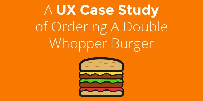 ux-case-study-whopper